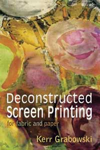 Deconstructed Screen Printing for fabric and paper DVD